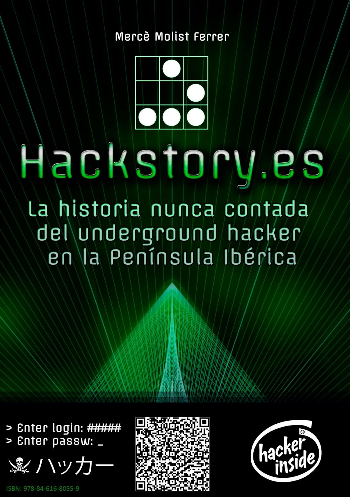 Hackstory.es: La historia nunca contada del underground hacker en la Península Ibérica